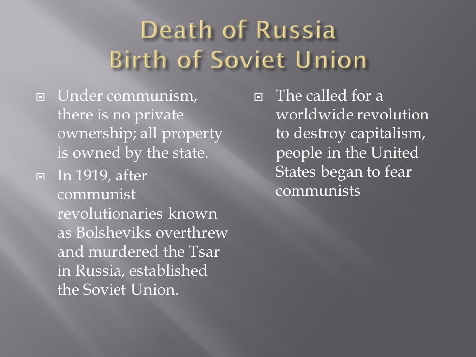  Under communism, there is no private ownership; all property is owned by the state.