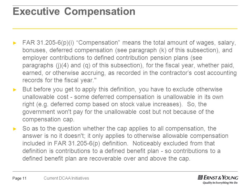 Current DCAA Initiatives Page 12 Executive Compensation ASBCA Cases 56105, 56322 ► Did not Support Most (in Dollars) of DCAA's Findings that Executive Compensation was Unreasonable.