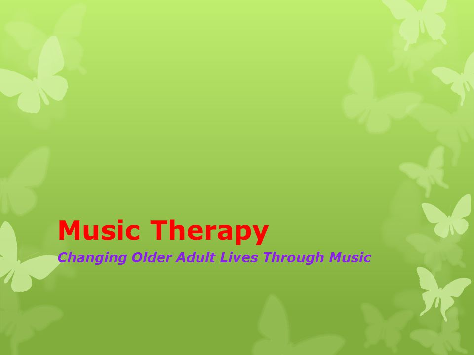 Music Therapy Changing Older Adult Lives Through Music