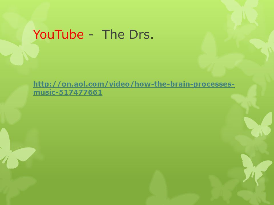 YouTube - The Drs. http://on.aol.com/video/how-the-brain-processes- music-517477661