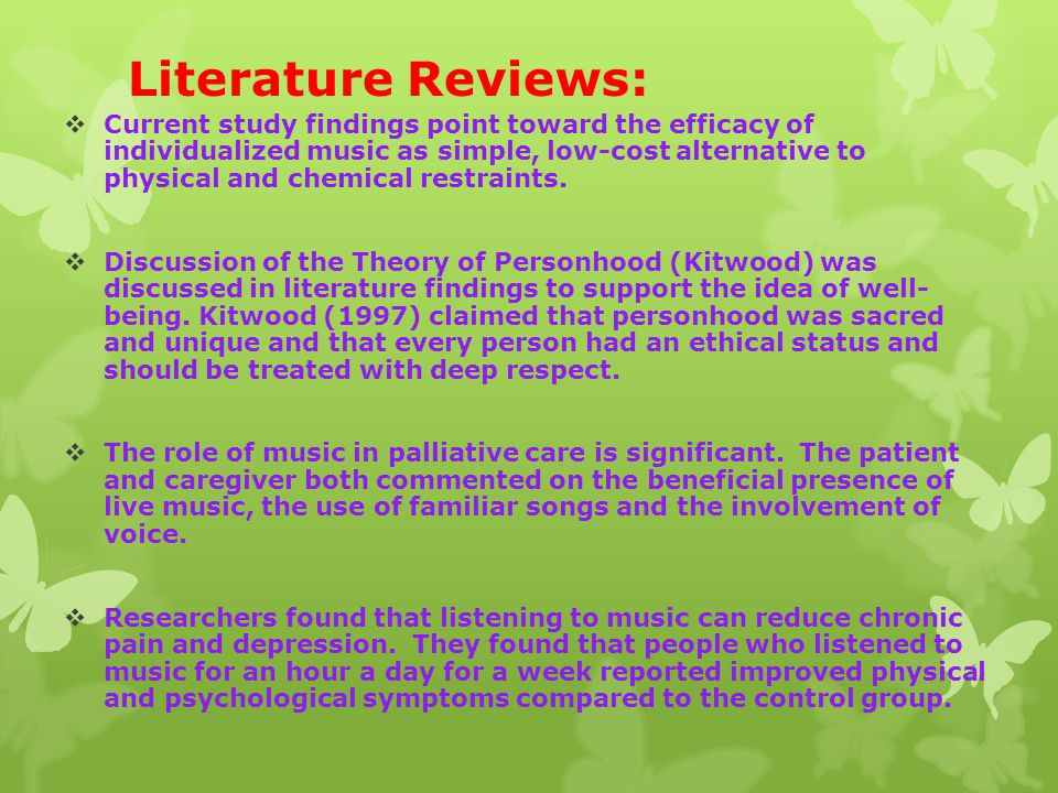 Literature Reviews:  Current study findings point toward the efficacy of individualized music as simple, low-cost alternative to physical and chemica