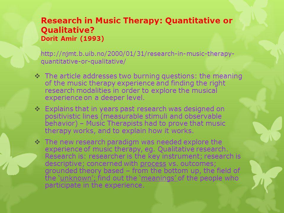 Research in Music Therapy: Quantitative or Qualitative.