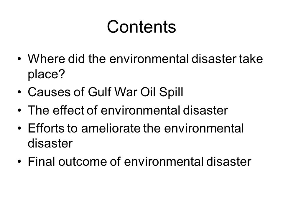 Contents Where did the environmental disaster take place.
