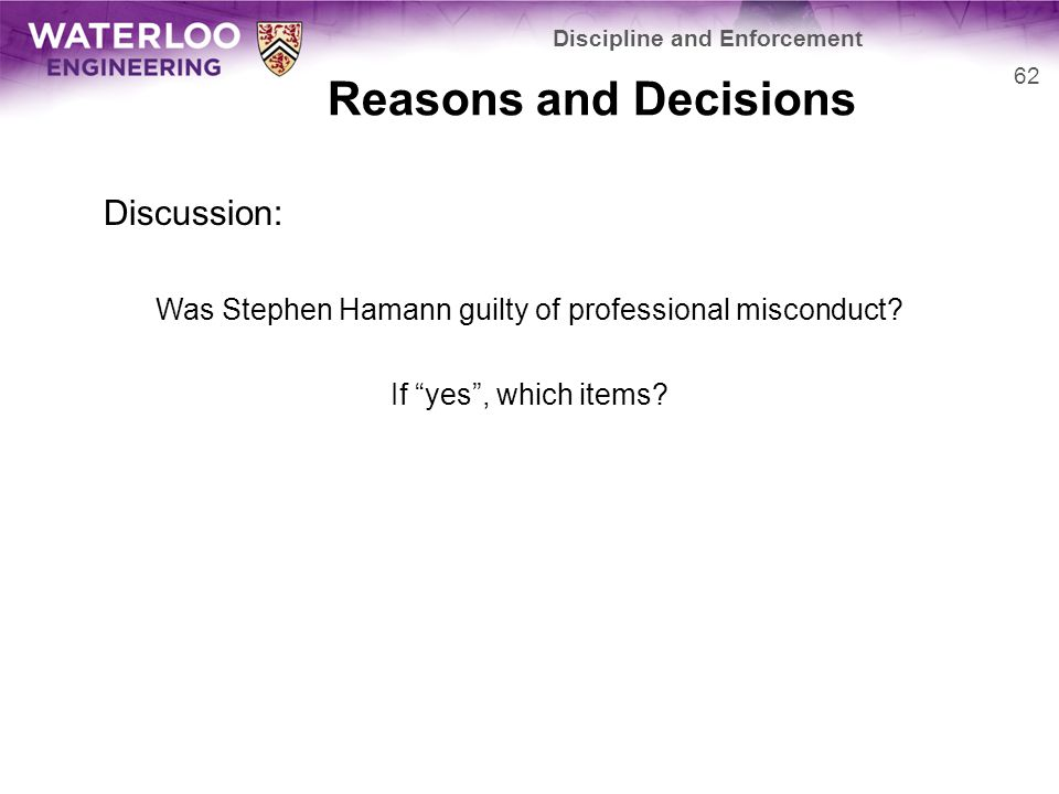 Reasons and Decisions Discussion: Was Stephen Hamann guilty of professional misconduct.