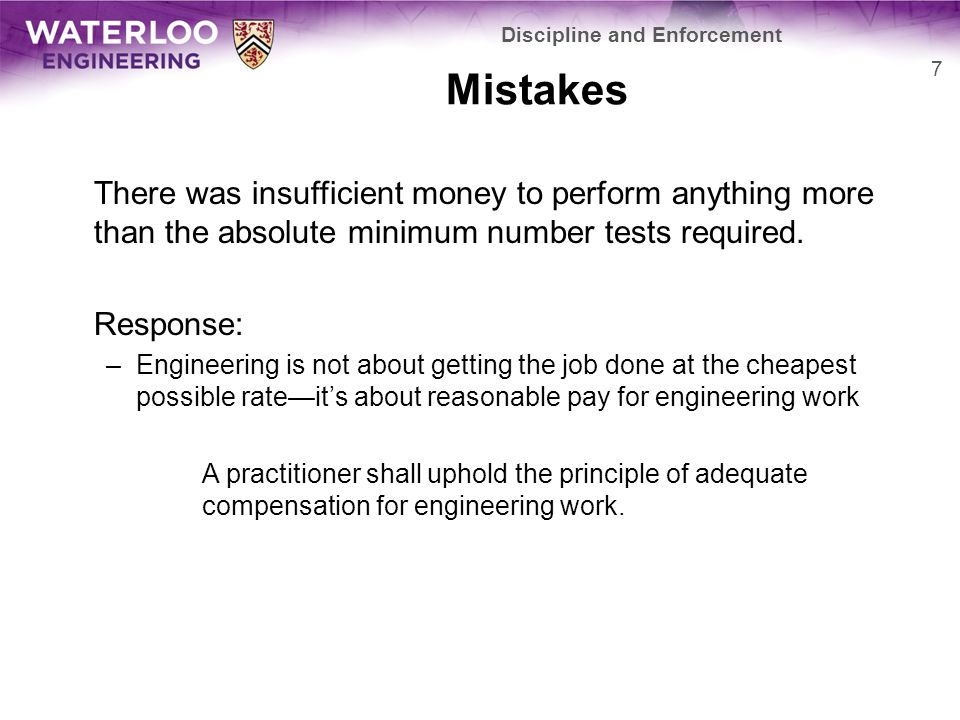 Mistakes There was insufficient money to perform anything more than the absolute minimum number tests required.