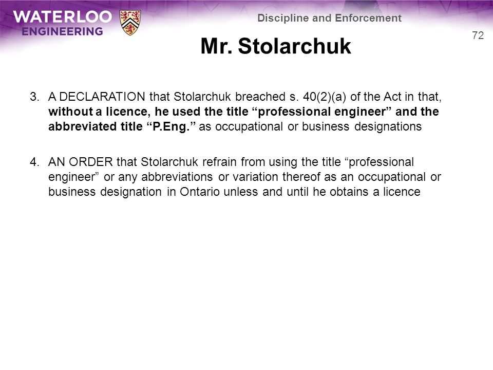 Mr. Stolarchuk 3.A DECLARATION that Stolarchuk breached s.