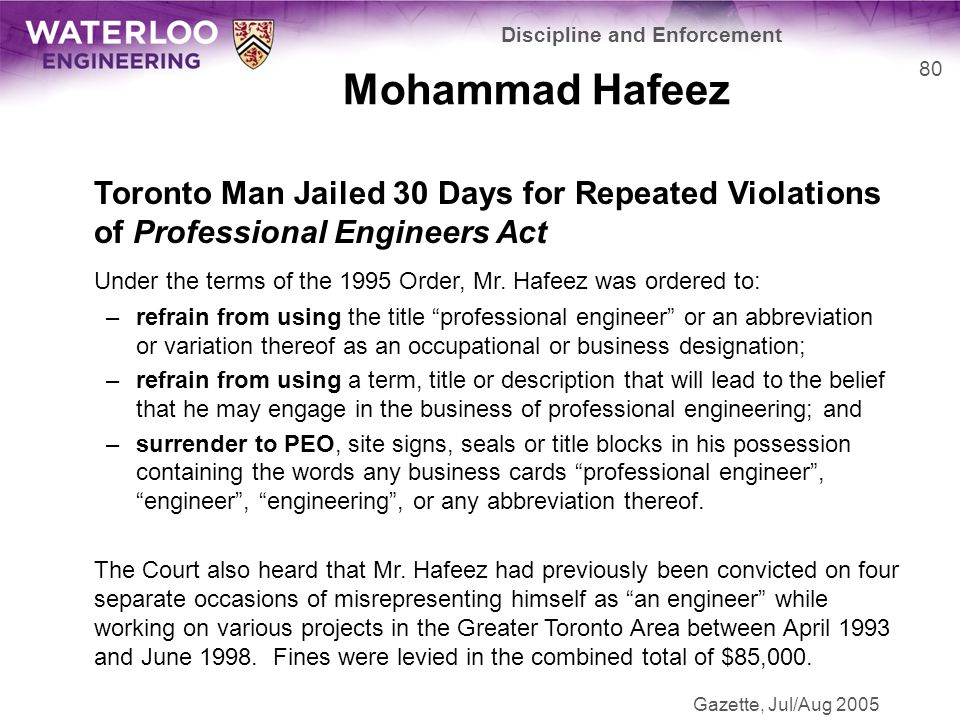 Mohammad Hafeez Toronto Man Jailed 30 Days for Repeated Violations of Professional Engineers Act Under the terms of the 1995 Order, Mr.