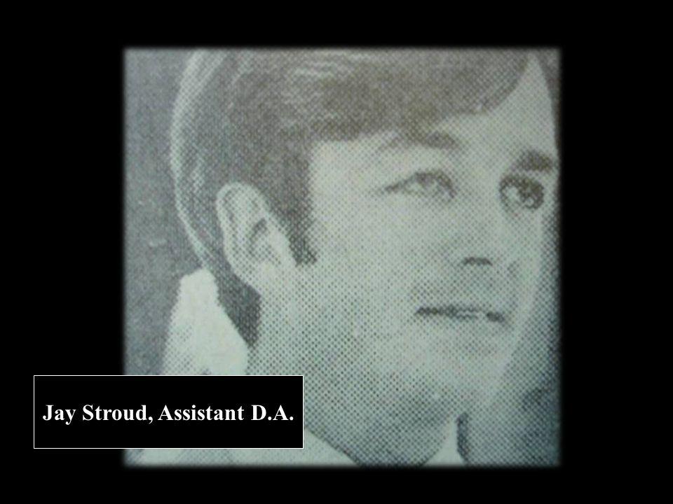 Jay Stroud, Assistant D.A.