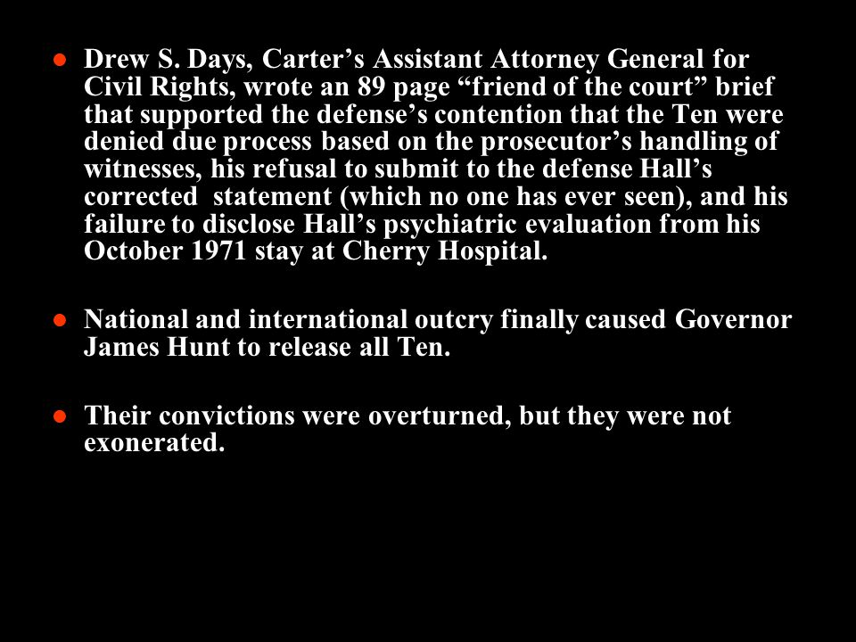 "Drew S. Days, Carter's Assistant Attorney General for Civil Rights, wrote an 89 page ""friend of the court"" brief that supported the defense's contenti"
