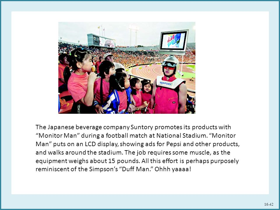 The Japanese beverage company Suntory promotes its products with Monitor Man during a football match at National Stadium.