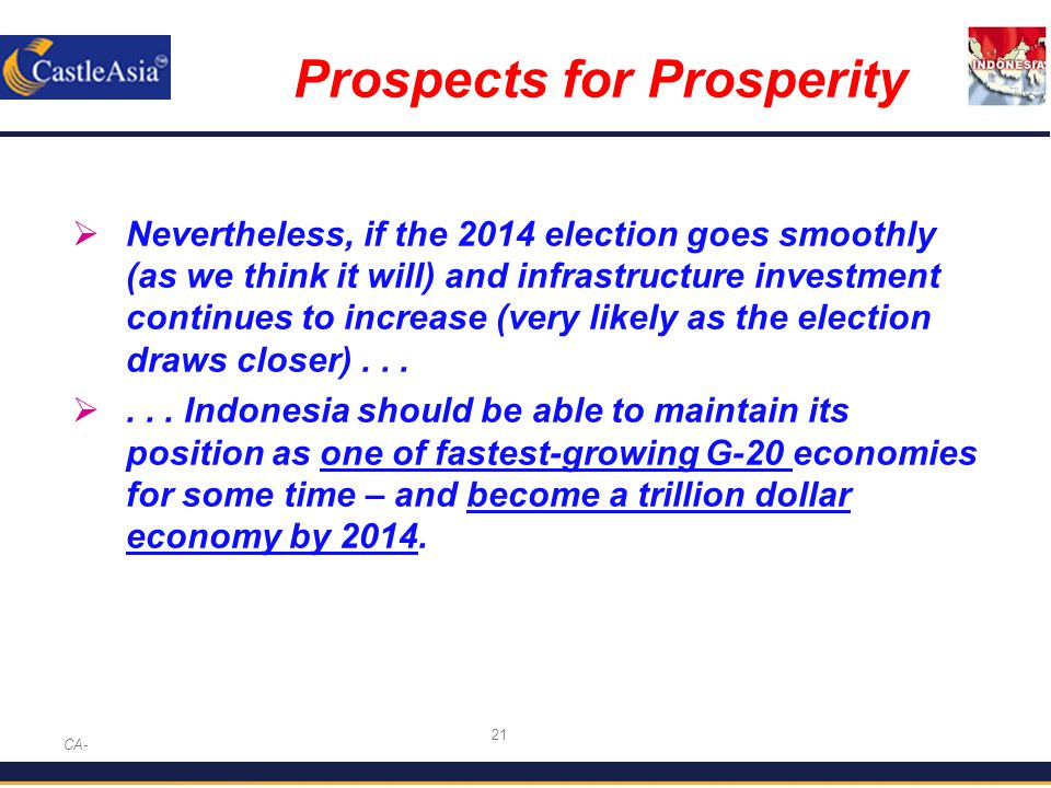 21 Prospects for Prosperity CA-  Nevertheless, if the 2014 election goes smoothly (as we think it will) and infrastructure investment continues to increase (very likely as the election draws closer)...