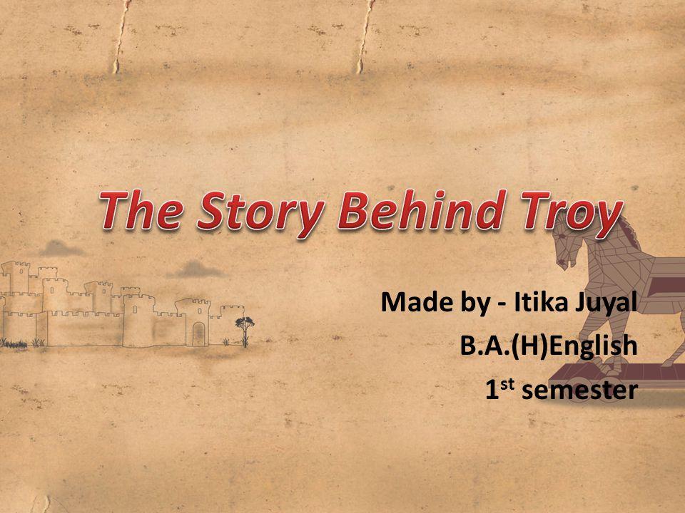Made by - Itika Juyal B.A.(H)English 1 st semester