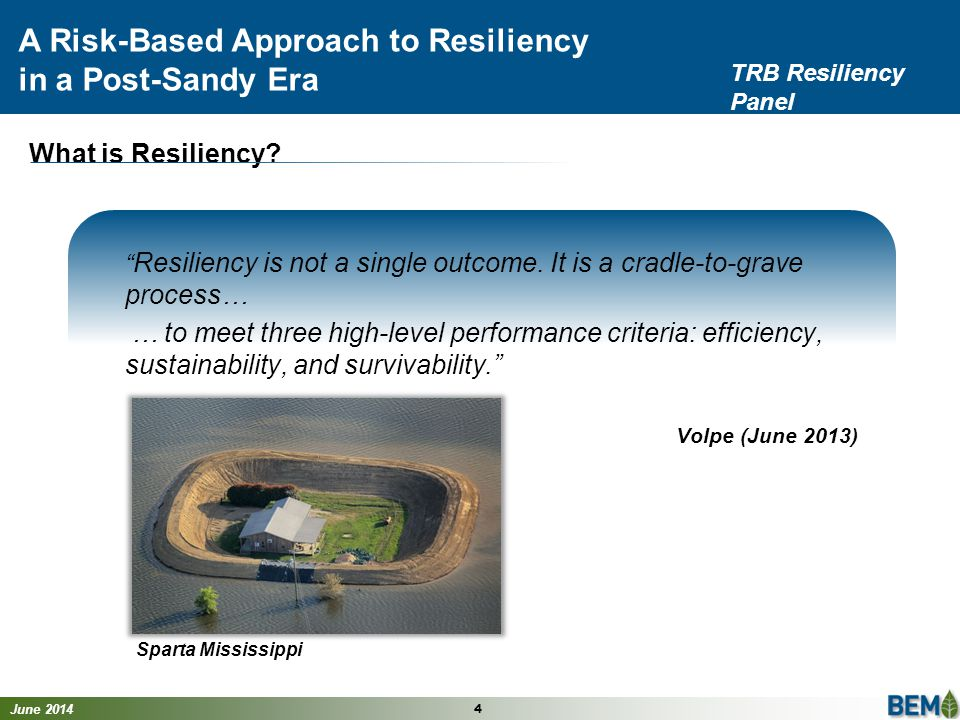 June 2014 5 A Risk-Based Approach to Resiliency in a Post-Sandy Era TRB Resiliency Panel Developing an approach to determine resiliency by:  assessing the risk of assets to severe weather impacts and  prioritizing capital spending