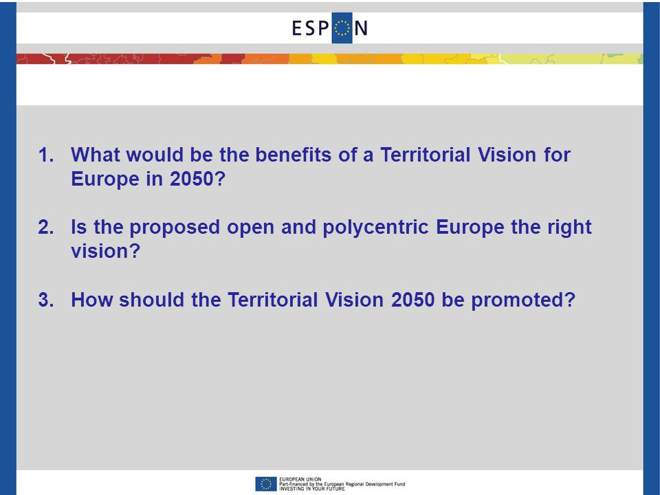 1.What would be the benefits of a Territorial Vision for Europe in 2050.