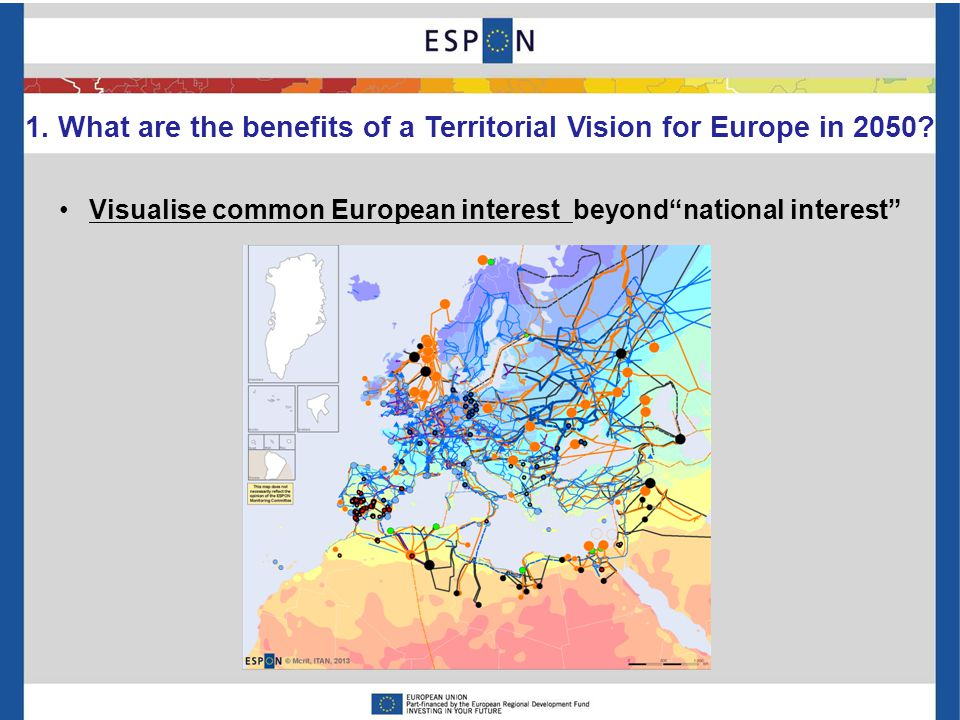 "Visualise common European interest beyond""national interest"" 1. What are the benefits of a Territorial Vision for Europe in 2050?"