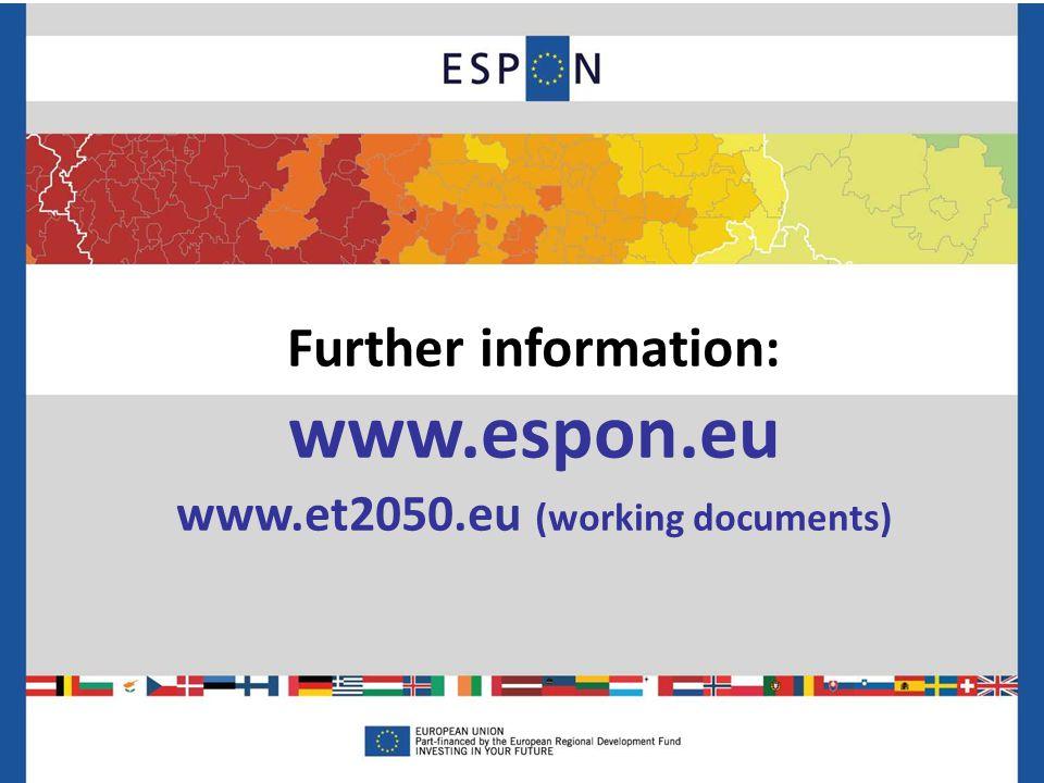 Further information: www.espon.eu www.et2050.eu (working documents)