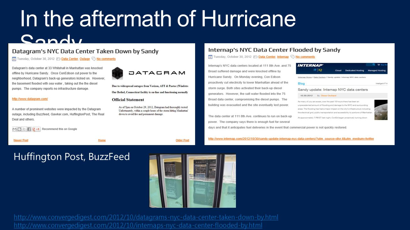 http://www.convergedigest.com/2012/10/datagrams-nyc-data-center-taken-down-by.html http://www.convergedigest.com/2012/10/internaps-nyc-data-center-flooded-by.html