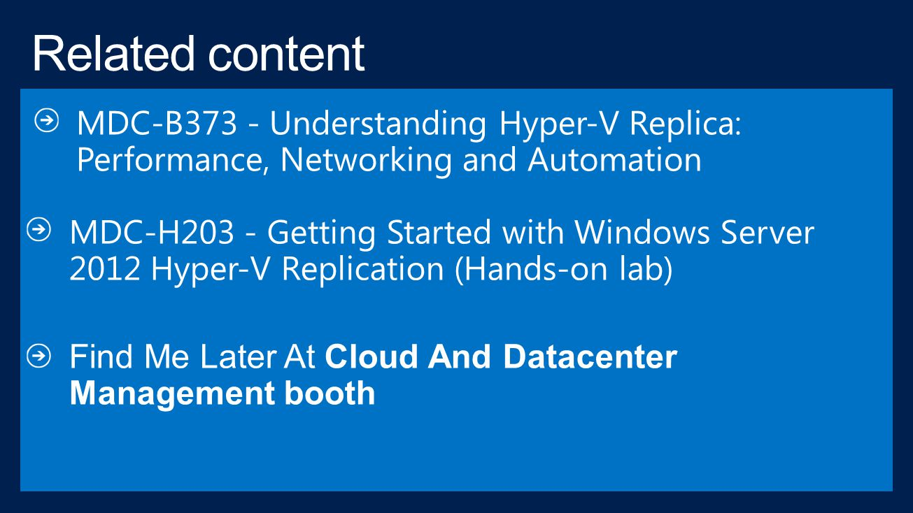 MDC-B373 - Understanding Hyper-V Replica: Performance, Networking and Automation