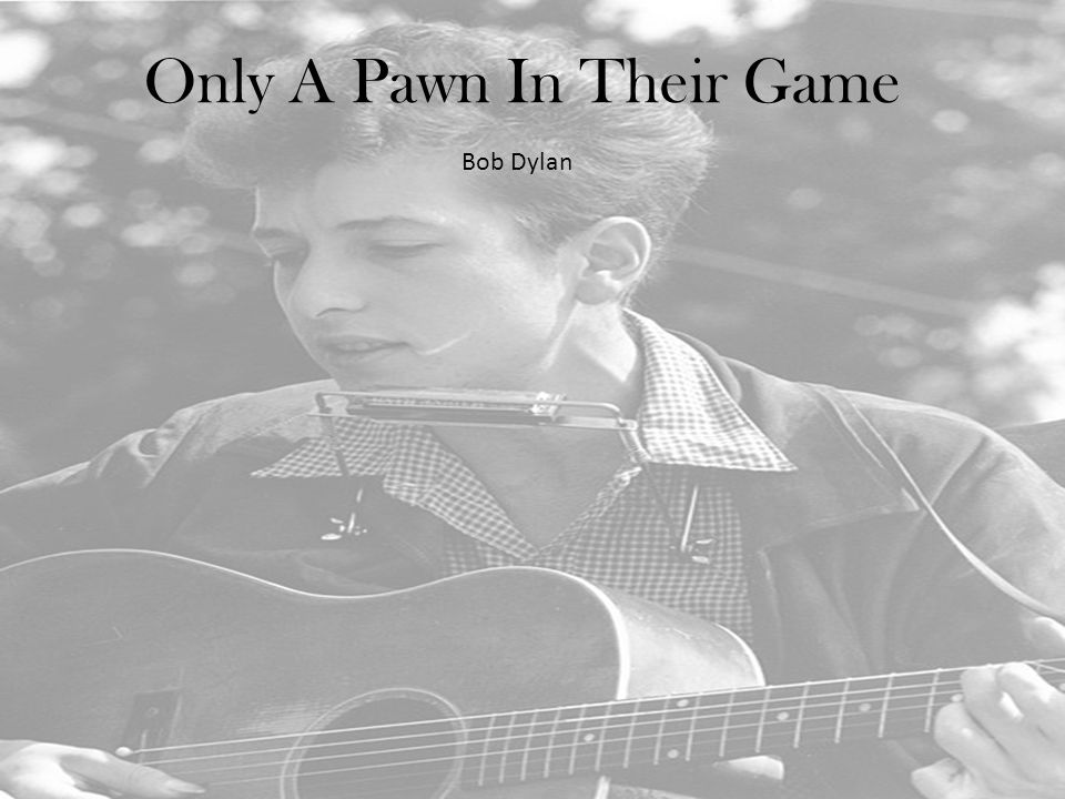 Only A Pawn In Their Game Bob Dylan