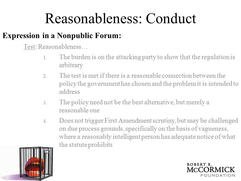 Reasonableness: Conduct Expression in a Nonpublic Forum: Test: Reasonableness… 1.