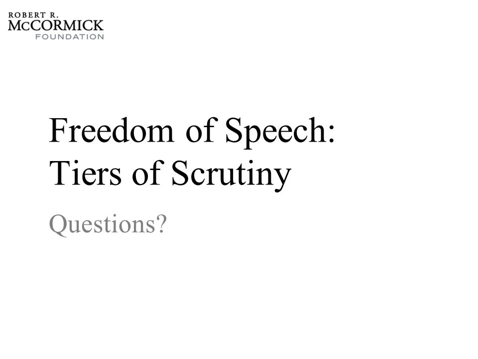 Freedom of Speech: Tiers of Scrutiny Questions?