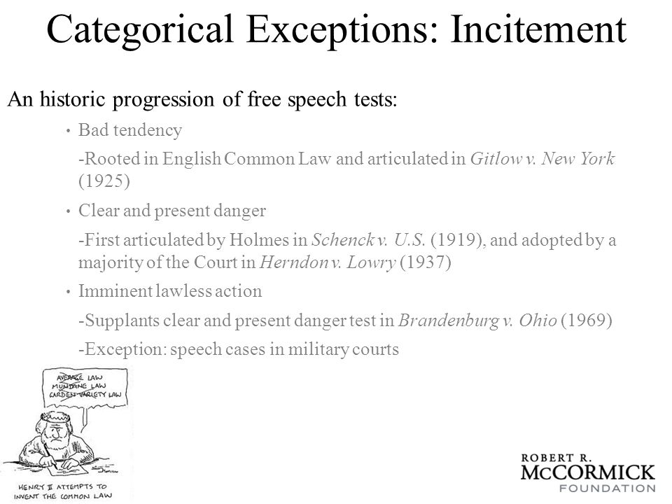 Incitement: Bad Tendency Test World War I: Used as test to determine whether speech critical of government during the war and its aftermath crossed the line Sedition Act of 1917: Congress intended to forestall threats to military operations The Wilson Administration used to prohibit dissenting views Shaffer v.