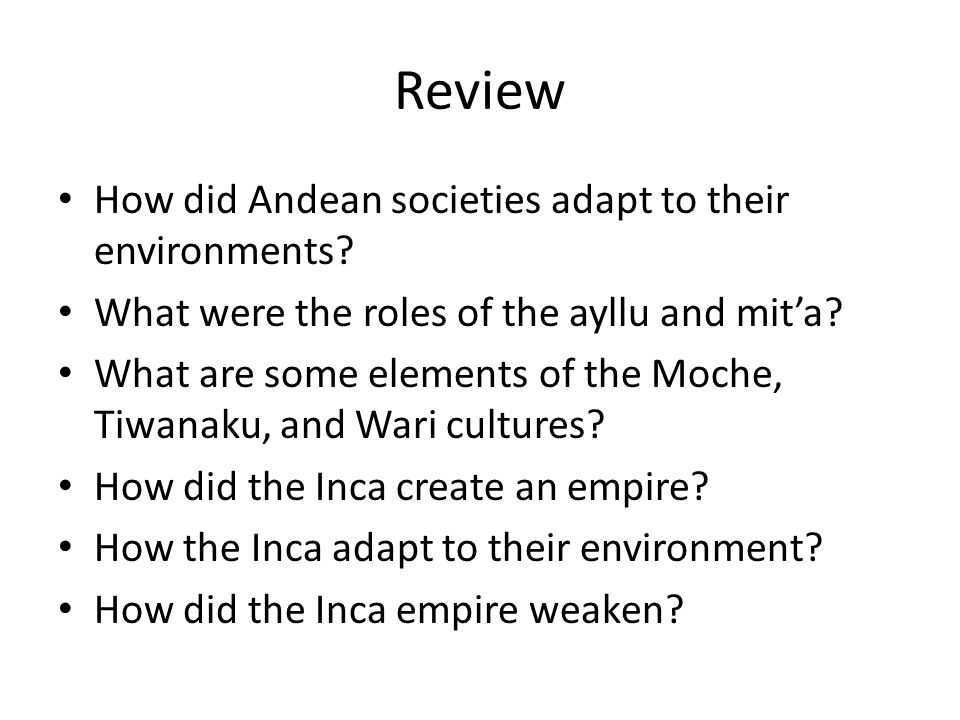 Review How did Andean societies adapt to their environments.