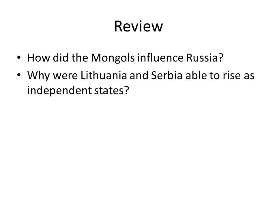 Review How did the Mongols influence Russia.