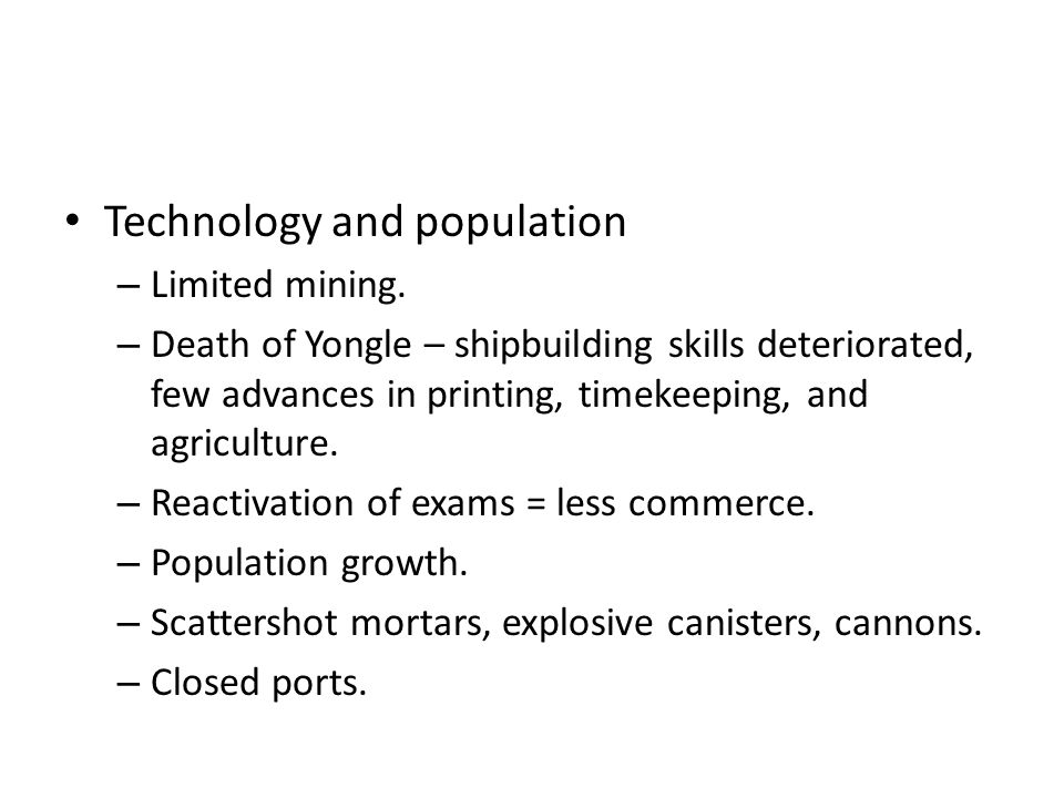 Technology and population – Limited mining.