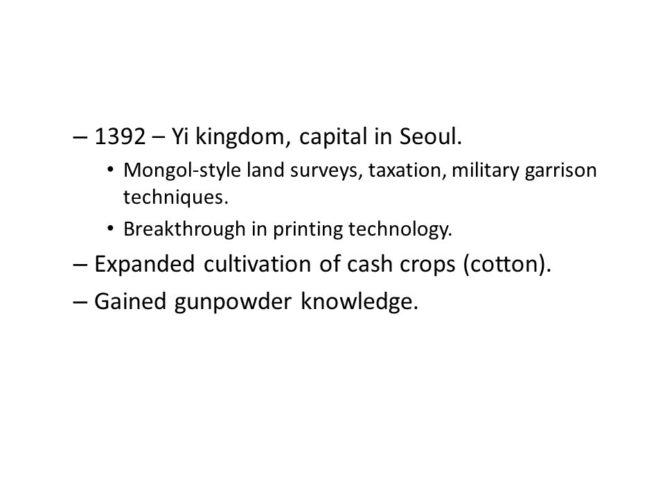 – 1392 – Yi kingdom, capital in Seoul.