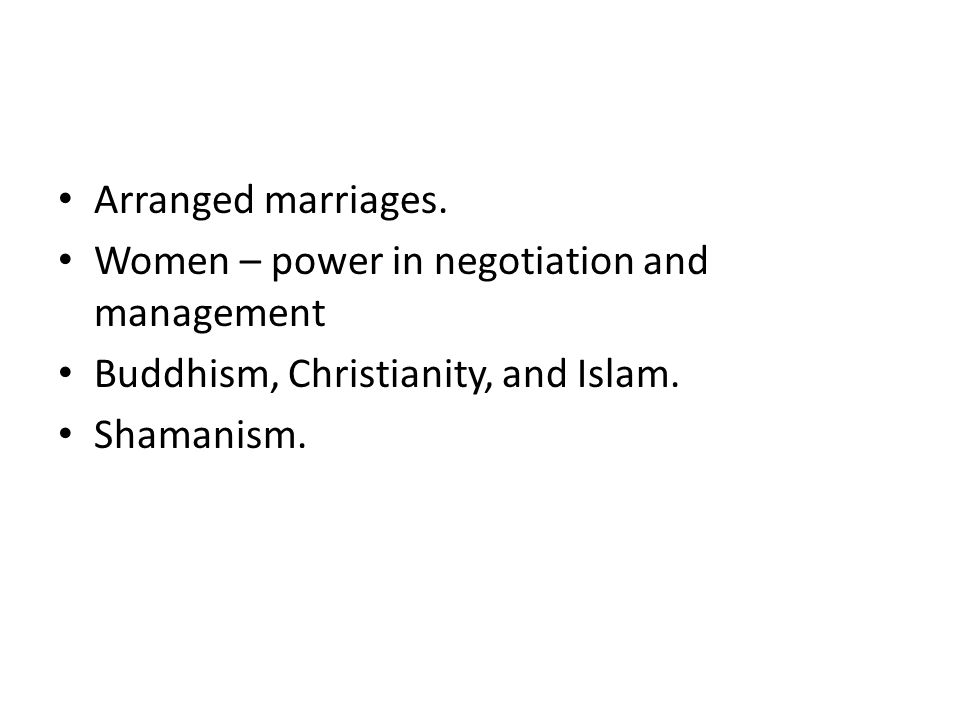Arranged marriages. Women – power in negotiation and management Buddhism, Christianity, and Islam.