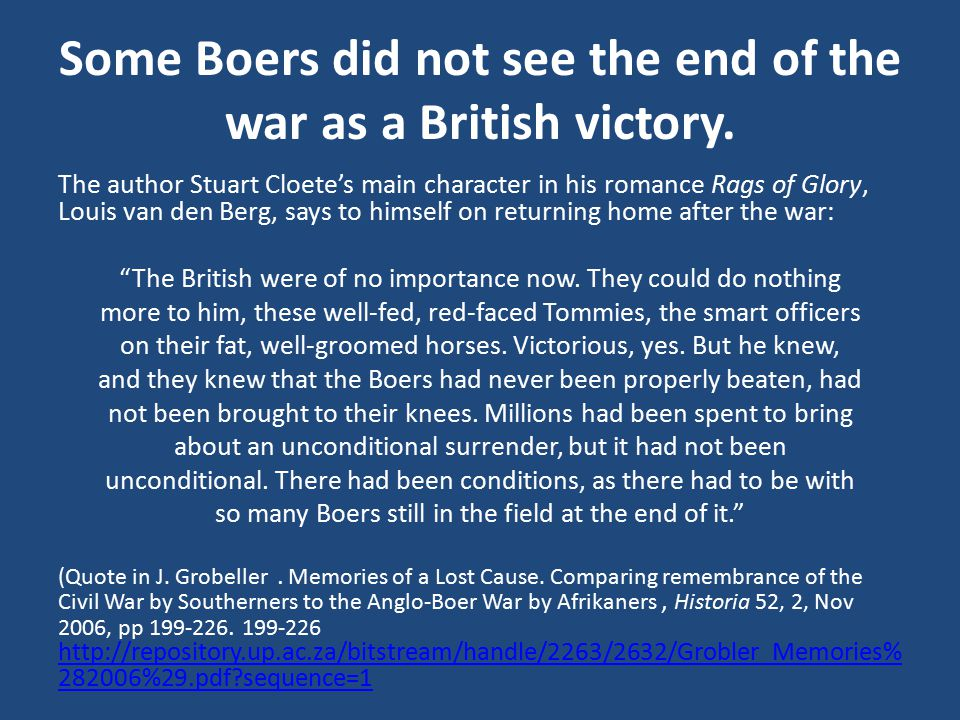 Some Boers did not see the end of the war as a British victory.