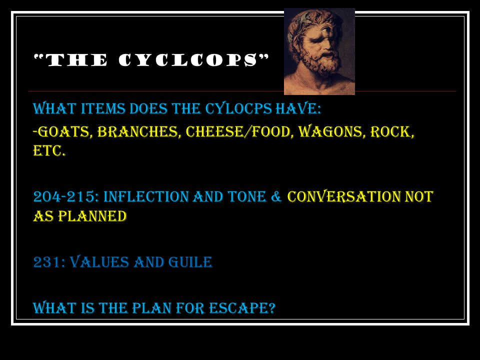 """""""The Cyclcops"""" Lines that demonstrate the mens' foolish actions/thoughts? -lines 167-170 Our epic hero – take a look at pg.1051: qualities that demons"""