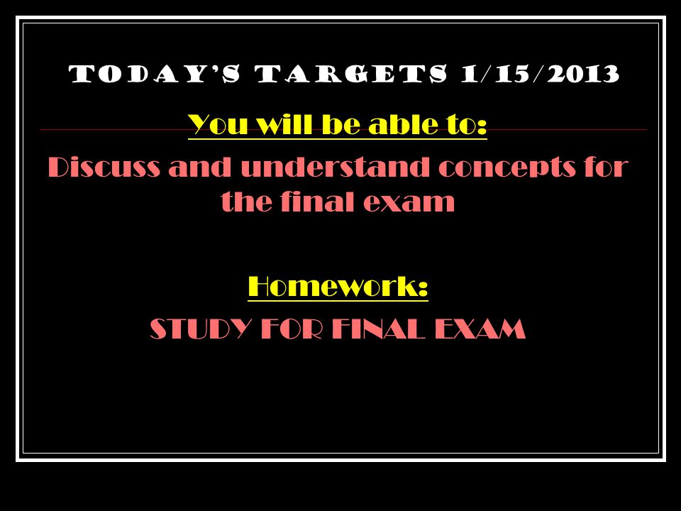 Today's targets 1/14/2013 You will be able to: Collaborate with peers to correctly educate classmates on a portion of part II Discuss, as a class, las