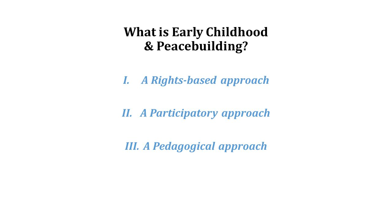 What is Early Childhood & Peacebuilding.