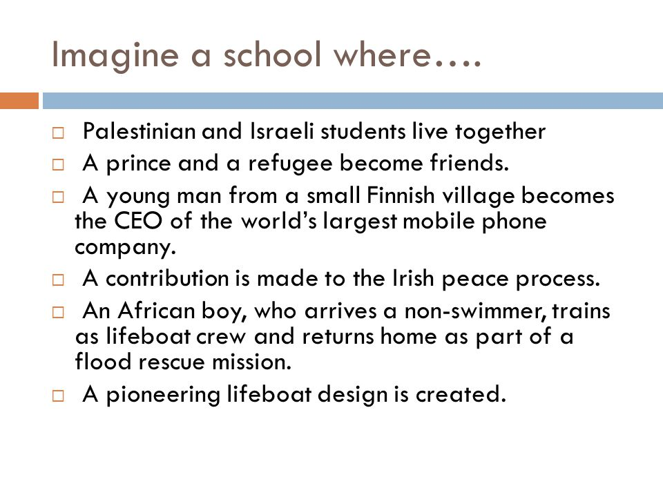 Imagine a school where….