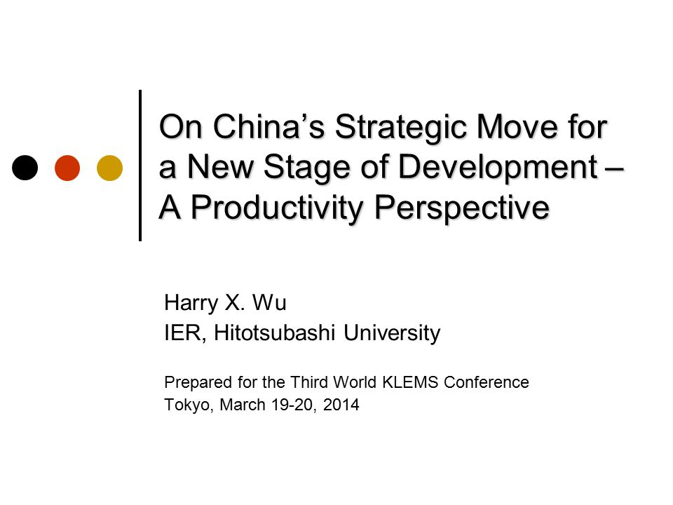 On China's Strategic Move for a New Stage of Development – A Productivity Perspective Harry X.