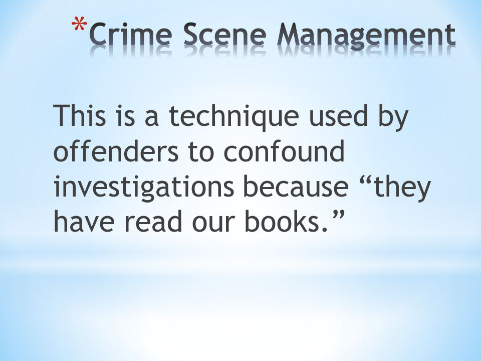 "This is a technique used by offenders to confound investigations because ""they have read our books."""