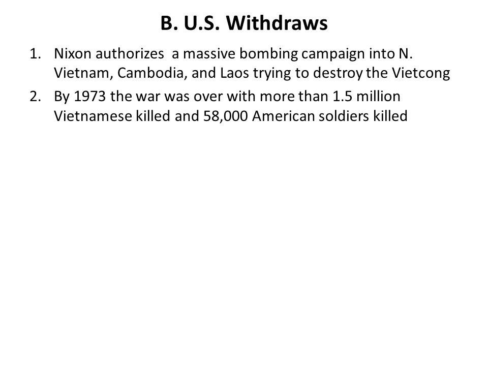 B.U.S. Withdraws 1.Nixon authorizes a massive bombing campaign into N.