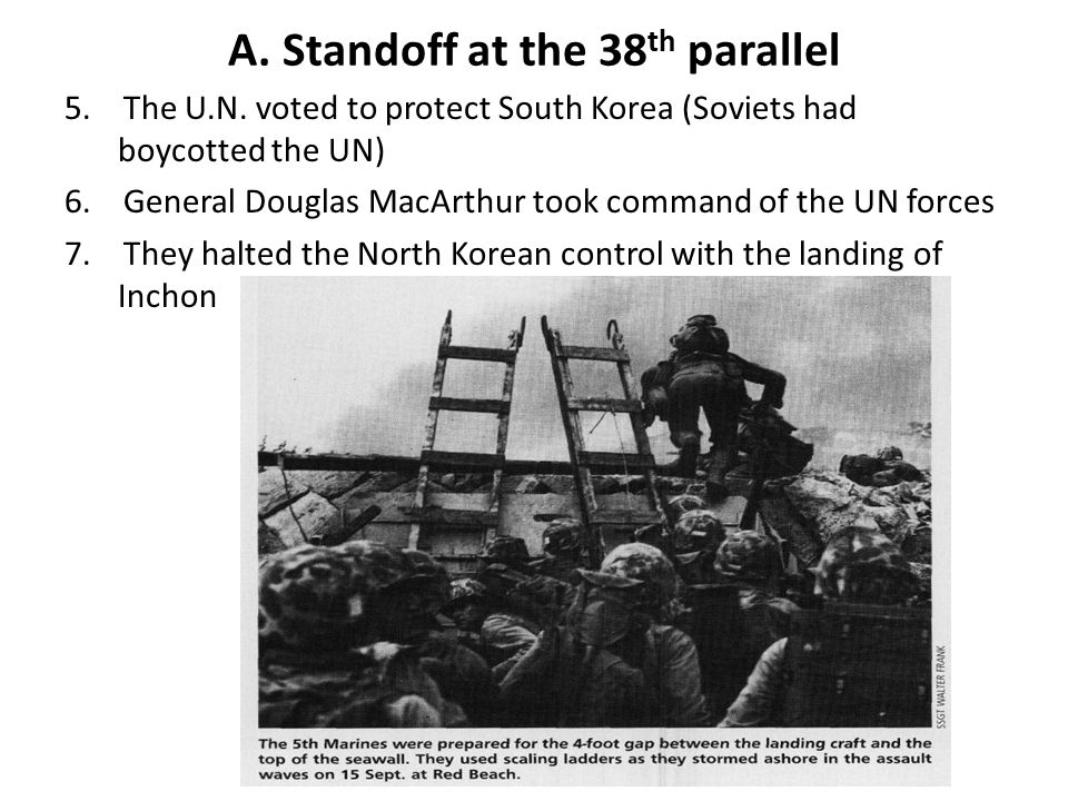 A.Standoff at the 38 th parallel 5. The U.N.