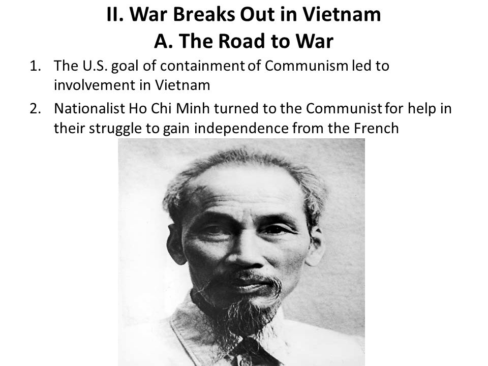 II.War Breaks Out in Vietnam A. The Road to War 1.The U.S.