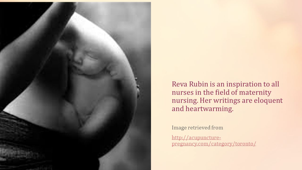 Reva Rubin is an inspiration to all nurses in the field of maternity nursing.