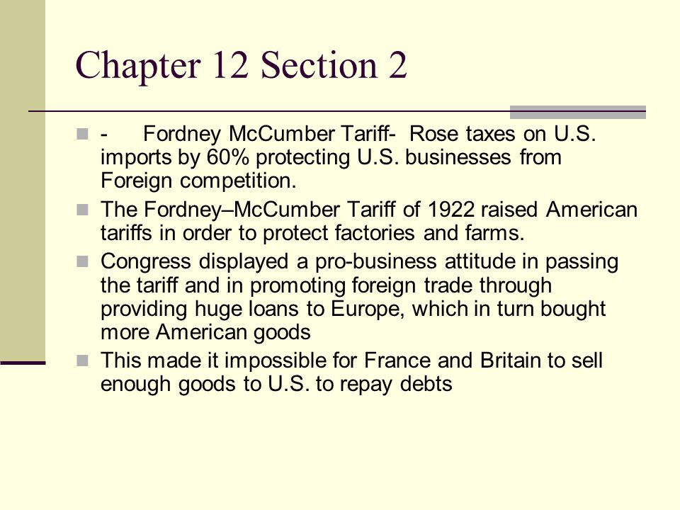 Chapter 12 Section 2 -Fordney McCumber Tariff- Rose taxes on U.S.