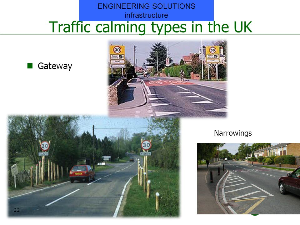Traffic calming types in the UK Gateway Narrowings 22 ENGINEERING SOLUTIONS infrastructure