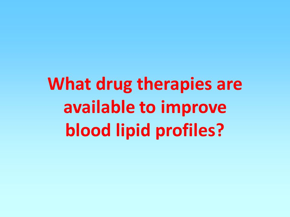 What drug therapies are available to improve blood lipid profiles