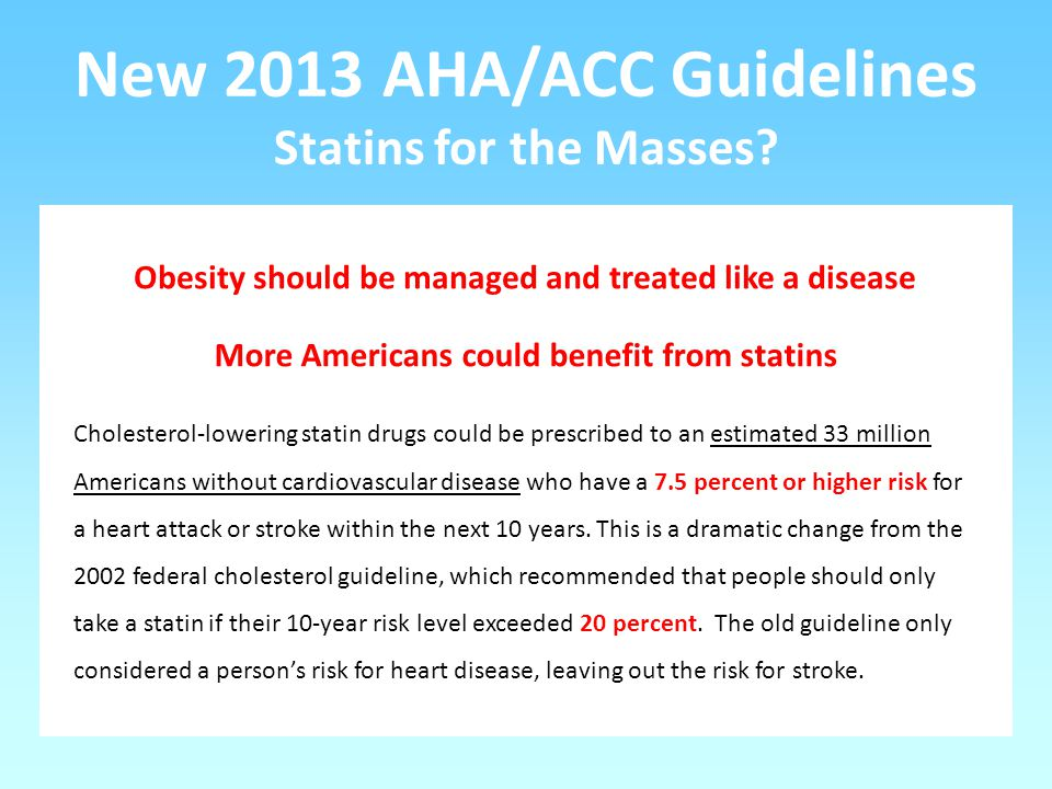 New 2013 AHA/ACC Guidelines Statins for the Masses.