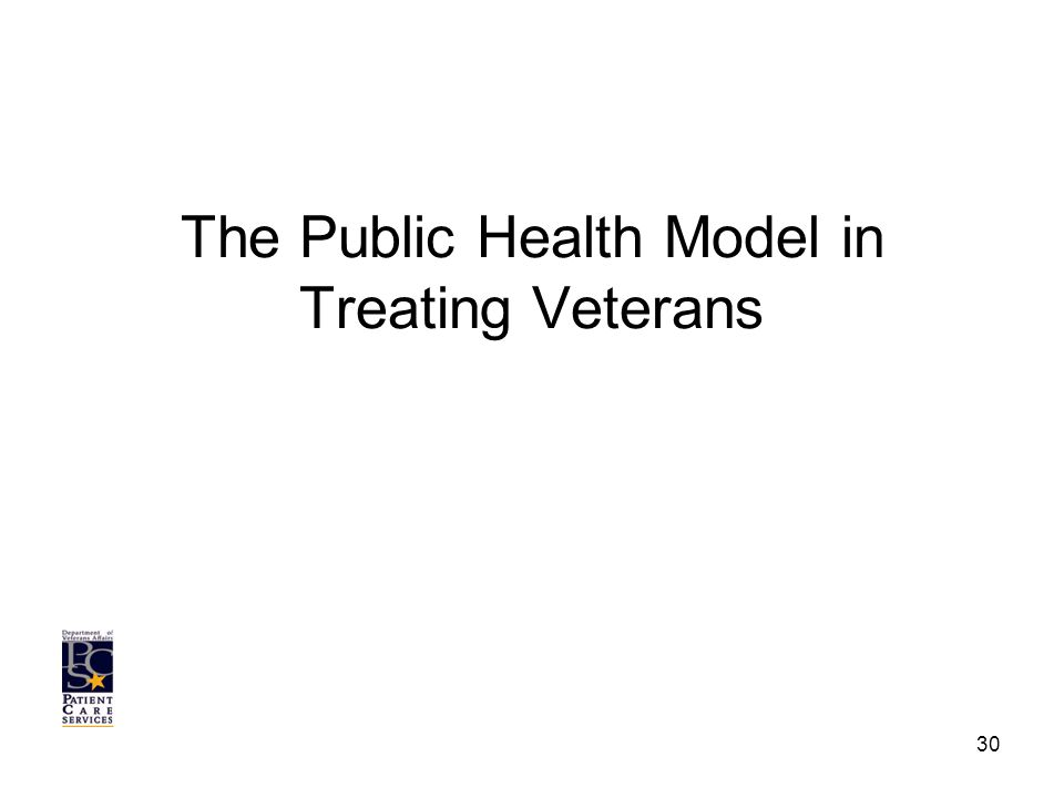 The Public Health Model in Treating Veterans 30