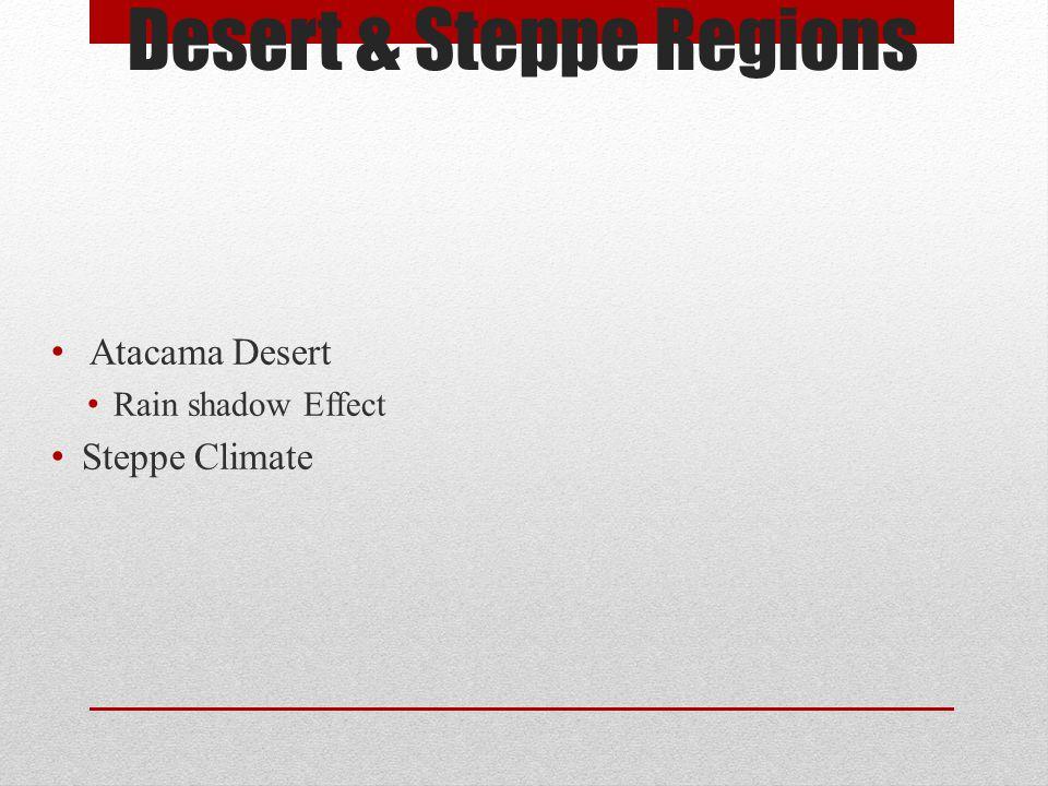 Desert & Steppe Regions Atacama Desert Rain shadow Effect Steppe Climate