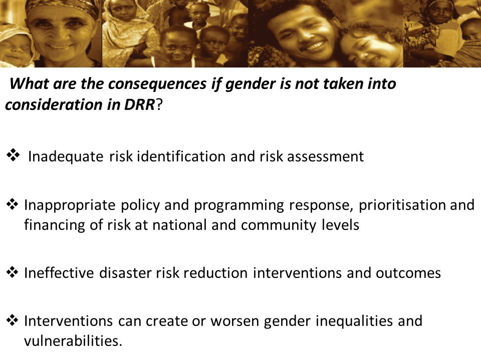 What are the consequences if gender is not taken into consideration in DRR.