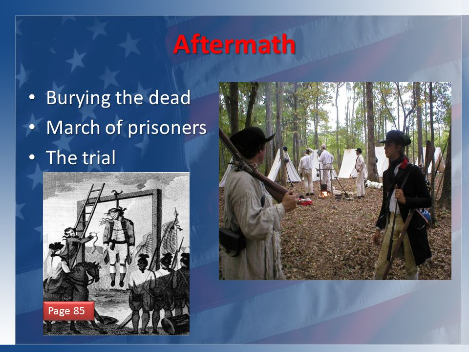 Aftermath Burying the dead Burying the dead March of prisoners March of prisoners The trial The trial Page 85